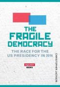 The Fragile Democracy