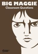 Big Maggie Classroom Questions