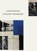 Laercio Redondo - Intimacies / Proximidades