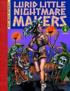 Lurid Little Nightmare Makers