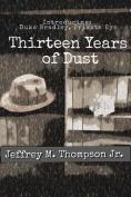 Thirteen Years of Dust
