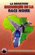 La Deviation Satanique de La Race Noire [FRE]