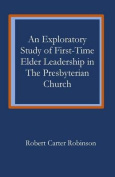 An Exploratory Study of First-Time Elder Leadership in the Presbyterian Church