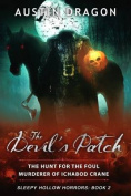 The Devil's Patch (Sleepy Hollow Horrors, Book 2)