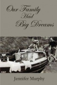 Our Family Had Big Dreams
