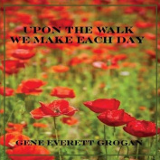 Upon the Walk We Make Each Day