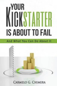Your Kickstarter Is about to Fail