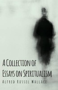 A Collection of Essays on Spiritualism