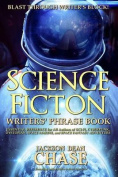 Science Fiction Writers' Phrase Book