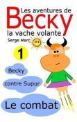 Les Aventures de Becky La Vache Volante. Tome 1 [FRE]