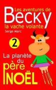 Les Aventures de Becky La Vache Volante. Tome 2 [FRE]