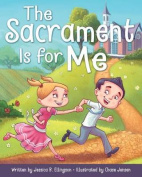 The Sacrament Is for Me