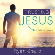 Trusting Jesus [Audio]
