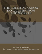 The Collie as a Show Dog, Companion and Worker