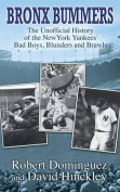 Bronx Bummers - An Unofficial History of the New York Yankees' Bad Boys, Blunders and Brawls