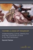 Yahweh, a God of Violence?