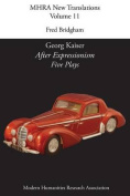 Georg Kaiser, 'After Expressionism. Five Plays'