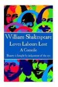 William Shakespeare - Loves Labours Lost