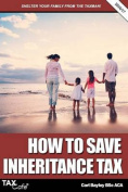 How to Save Inheritance Tax 2016/17