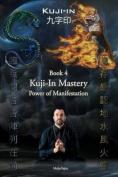 Kuji-In 4: Kuji-In Mastery