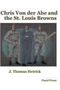 Chris Von Der Ahe and the St. Louis Browns