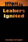 Leakers Ignited