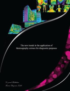 The New Trends in the Application of Thermography Science for Diagnostic Purpose