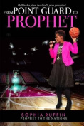 From Point Guard to Prophet