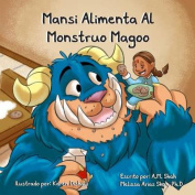 Mansi Alimenta Al Monstruo Magoo [Spanish]