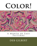 Color! a Month of Easy Patterns