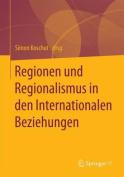 Regionen Und Regionalismus in Den Internationalen Beziehungen [GER]