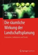 Die Raumliche Wirkung Der Landschaftsplanung [GER]