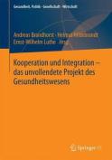 Kooperation Und Integration - Das Unvollendete Projekt Des Gesundheitssystems  [GER]