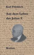 Aus Dem Leben Des Julius F. [GER]