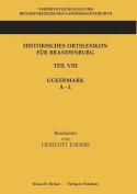 Historisches Ortslexikon Fur Brandenburg, Teil VIII Uckermark, Band 1, A-L [GER]