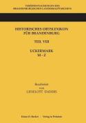 Historisches Ortslexikon Fur Brandenburg, Teil VIII, Uckermark, Band 2 [GER]