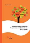 Interkulturell-Kommunikative Kompetenzen Von Erzieherinnen Und Erziehern [GER]