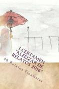 """I Certamen """"Alfeizar de Relatos 2016"""" [Spanish]"""