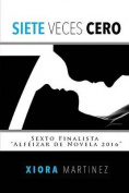Siete Veces Cero [Spanish]