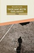 Tahir Sami Bey'in Ozel Hayati [TUR]