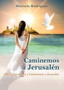Caminemos a Jerusalen [Spanish]