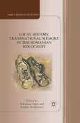 Local History, Transnational Memory in the Romanian Holocaust