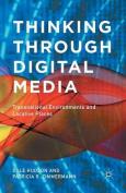 Thinking Through Digital Media