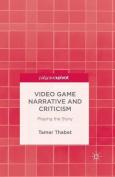 Video Game Narrative and Criticism