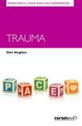 Parenting a Child Who Has Experienced Trauma