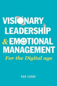 Visionary Leadership and Emotional Management