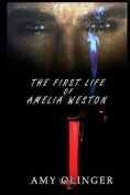 The First Life of Amelia Weston