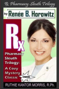 The RX Pharmacy Sleuth Trilogy, a Cozy Mystery Classic