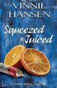 Squeezed & Juiced  : A Carol Sabala Mystery