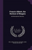 Francis Abbott, the Recluse of Niagara